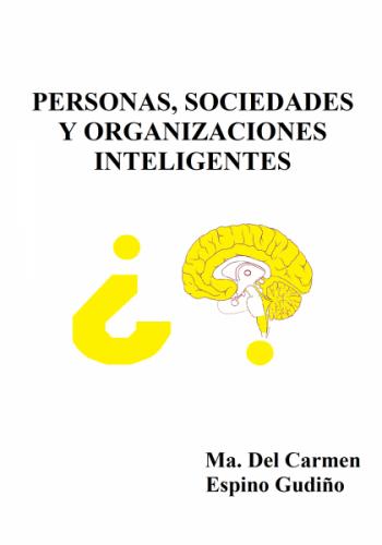 Personas, sociedades y organizaciones inteligentes