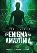 Um Enigma na Amazônia- O retorno
