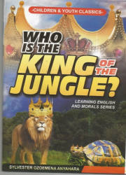 WHO IS THE KING OF THE JUNGLE?