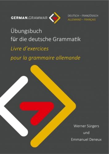Übungsbuch für die deutsche Grammatik (Deutsch-Französisch)