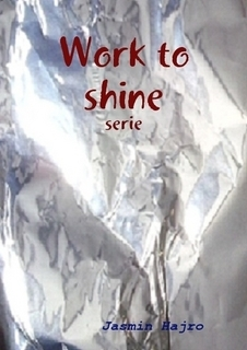 Work to shine serie
