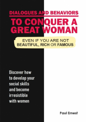 Dialogues and behaviors to conquer a great woman - Even if..