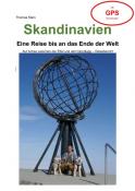 Skandinavien - Eine Reise bis an das Ende der Welt