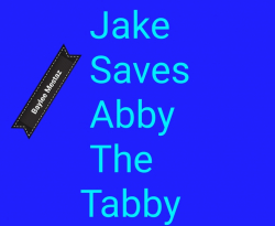 Jake saves Abby The Tabby