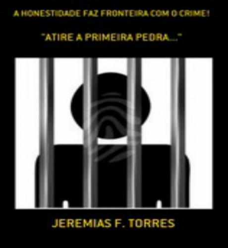 A HONESTIDADE, FAZ FONTEIRA COM O CRIME!