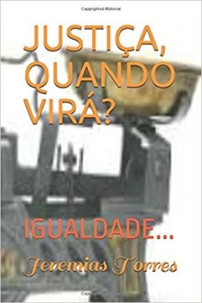 PORQUE NÃO EXISTE JUSTIÇA NO BRASIL!