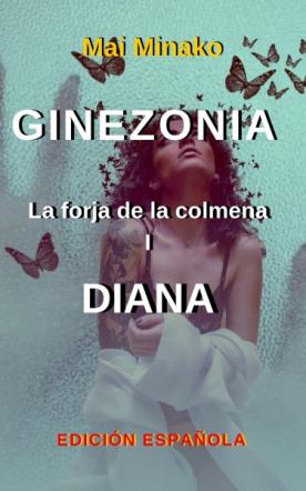 Ginezonia la forja de la colmena I : Diana