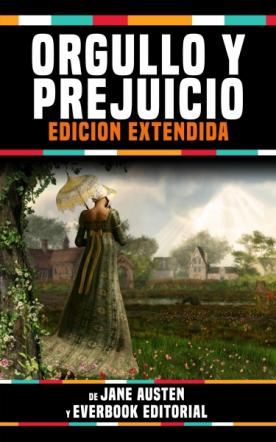 Orgullo y Prejuicio - De Jane Austen (Edicion Extendida)