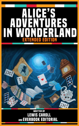 Alice's Adventures In Wonderland - By Lewis Caroll