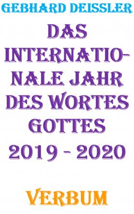 DAS INTERNATIONALE JAHR DES WORTES GOTTES 2019 - 2020