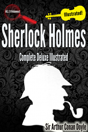 Sherlock Holmes Complete Deluxe Illustrated