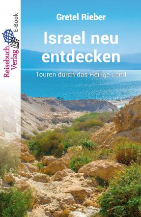 Israel neu entdecken