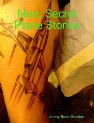 Merc Secret Plane Stories