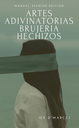 Artes Adivinatorias, BRUJERÍAS Y HECHIZOS