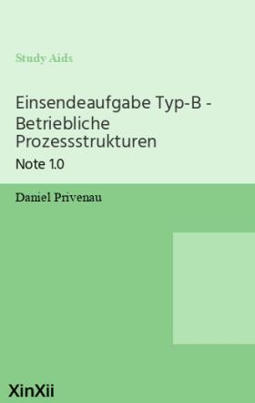 Einsendeaufgabe Typ-B - Betriebliche Prozessstrukturen