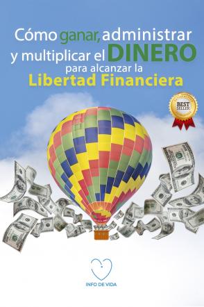 Cómo ganar, administrar y multiplicar el dinero