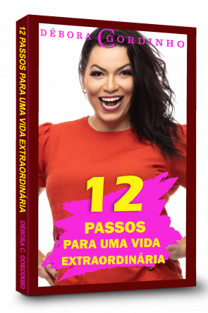 12 passos para Uma Vida Extraordinária.