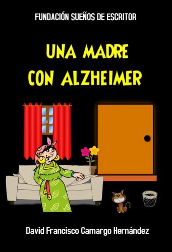 UNA MADRE CON ALZHEIMER