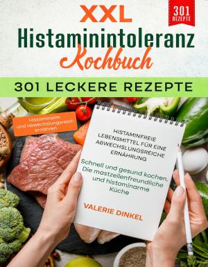 XXL Histaminintoleranz 301 leckere Rezepte