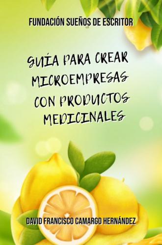 GUÍA PARA CREAR MICROEMPRESA CON PRODUCTOS MEDICINALES