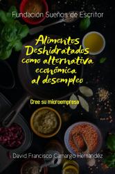 ALIMENTOS DESHIDRATADOS COMO ALTERNATIVA ECONÓMICA