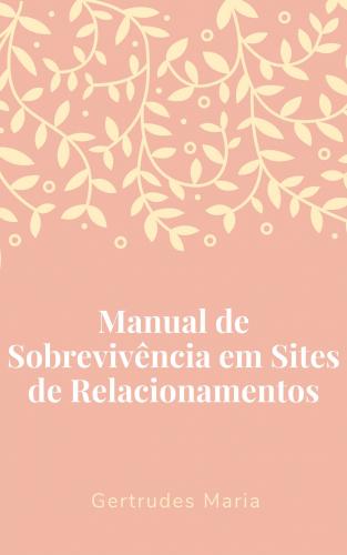 Manual de Sobrevivência em Sites de Relacionamento