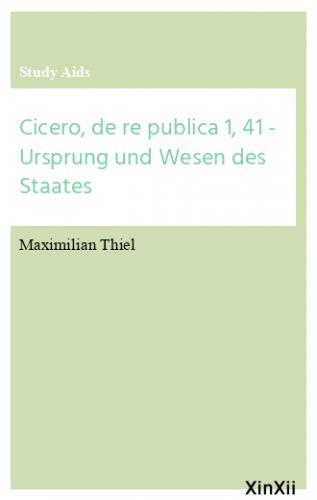 Cicero, de re publica 1, 41 - Ursprung und Wesen des Staates