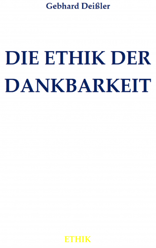 DIE ETHIK DER DANKBARKEIT