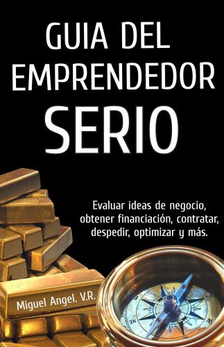 Guía del emprendedor serio