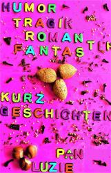 Humor-Tragik-Romantik-Fantastik-Kurzgeschichten