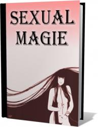 Wende auch Du die sexuelle Magie jetzt an