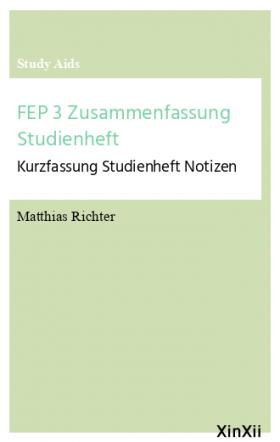 FEP 3 Zusammenfassung Studienheft