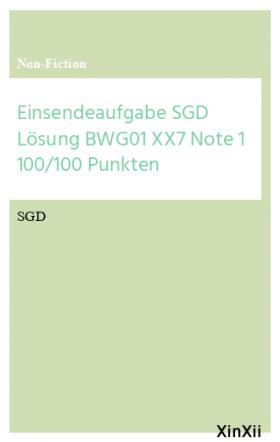 Einsendeaufgabe SGD Lösung BWG01 XX7 Note 1 100/100 Punkten