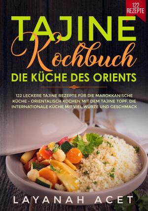 Tajine Kochbuch - Die Küche des Orients