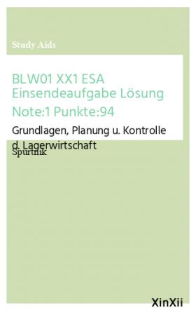 BLW01 XX1 ESA Einsendeaufgabe Lösung Note:1 Punkte:94