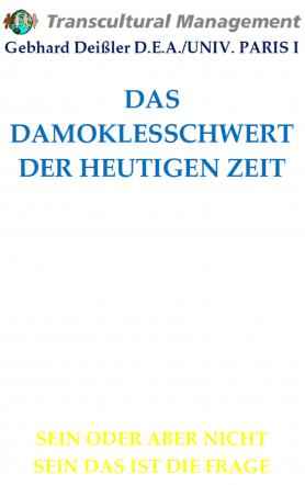 DAS DAMOKLESSCHWERT DER HEUTIGEN ZEIT