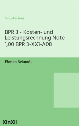 BPR 3 - Kosten- und Leistungsrechnung Note 1,00 BPR 3-XX1-A08
