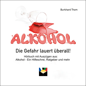 Alkohol - Die Gefahr lauert überall