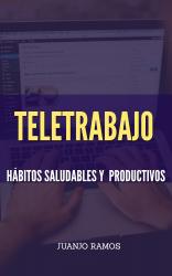 Teletrabajo. Hábitos saludables y productivos