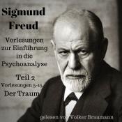 Vorlesungen zur Einführung in die Psychoanalyse Teil 2: Traum