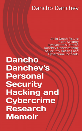 Dancho Danchev's Personal Security Research Memoir - Volume 10
