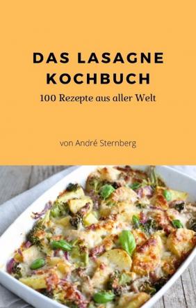 Das Lasagne Kochbuch