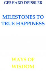 MILESTONES TO TRUE HAPPINESS