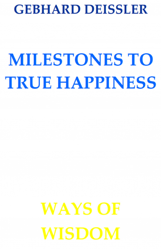 MILESTONES TO TRUE HAPPINESS