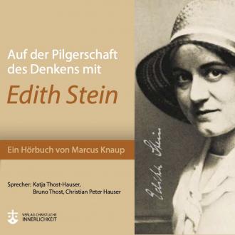 Auf der Pilgerschaft des Denkens mit Edith Stein