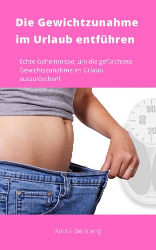 Die Gewichtszunahme im Urlaub entführen