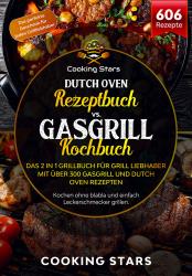 Dutch Oven Vs. Gasgrill Kochbuch - Das 2 in 1 Grillbuch