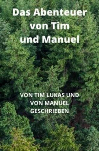 Das Abenteuer von Tim und Manuel