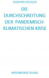 DIE DURCHSCHREITUNG DER  PANDEMISCH-KLIMATISCHEN KRISE
