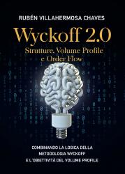 Wyckoff 2.0: Strutture, Volume Profile e Order Flow